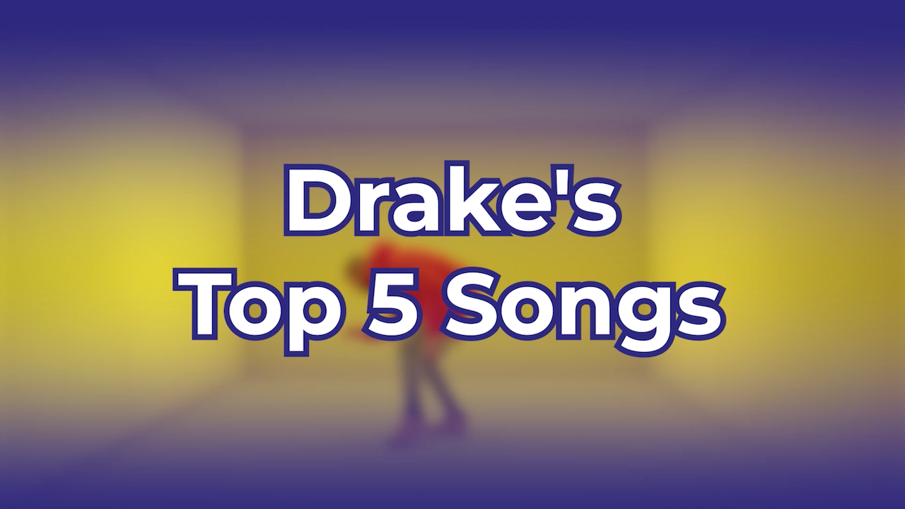 Drake's Top 5 Songs