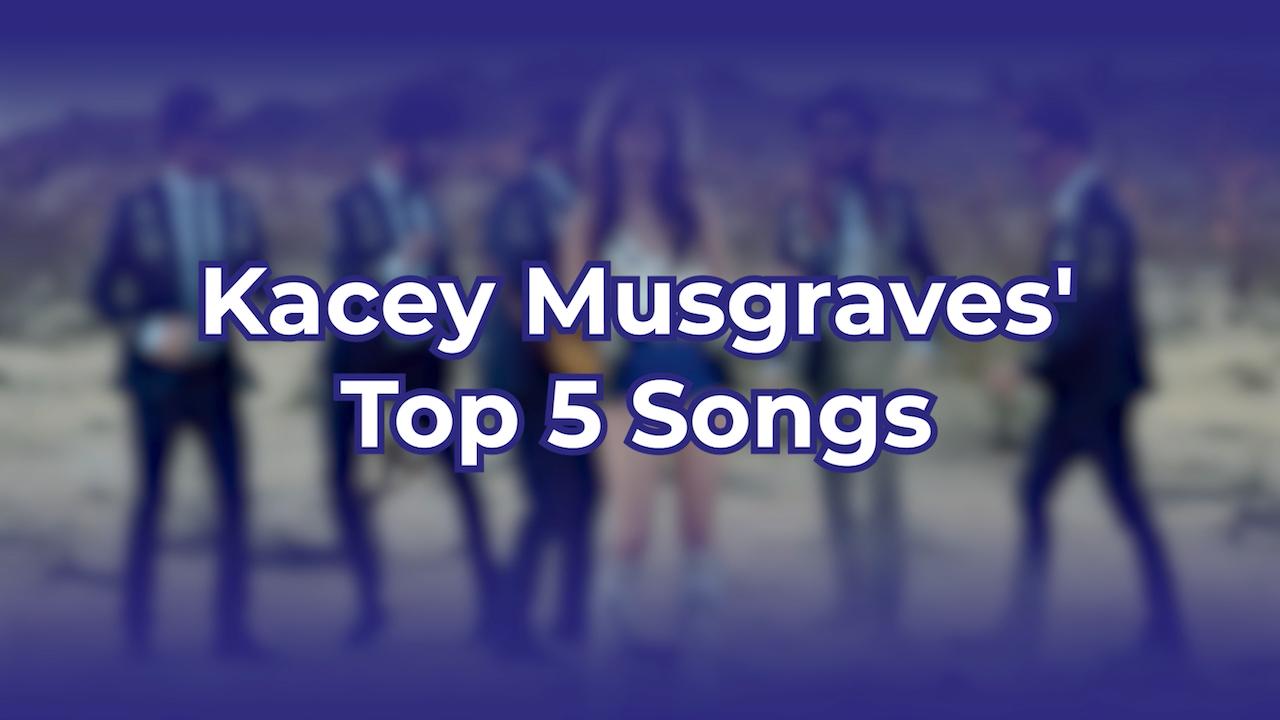 Kacey Musgraves' Top 5 Songs
