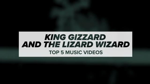King Gizzard's Top 5 Videos