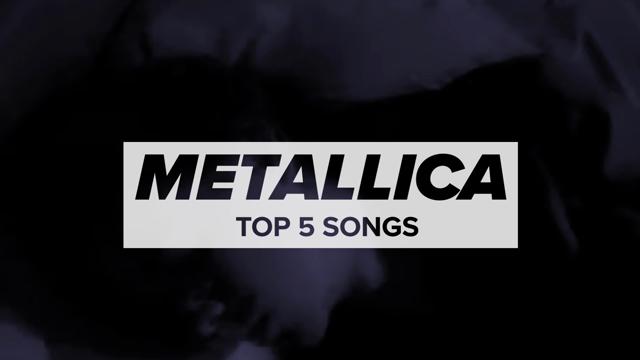 Metallica's Top 5 Songs