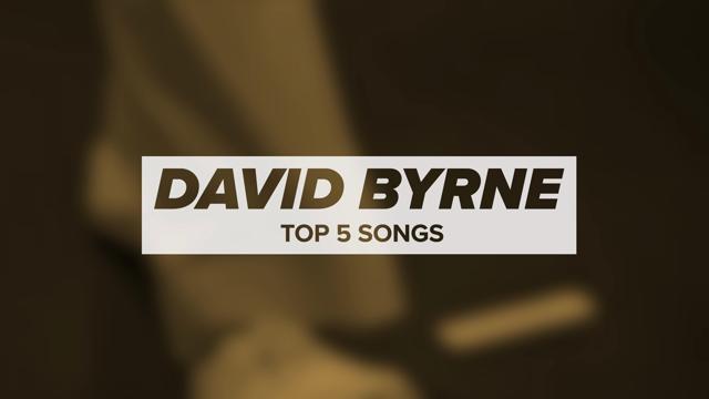 David Byrne's Top 5 Songs